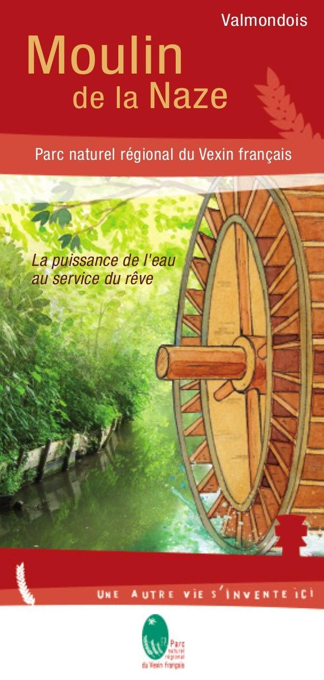 Valmondois Moulin de la Naze La puissance de l'eau au service du rêve Parc naturel régional du Vexin français