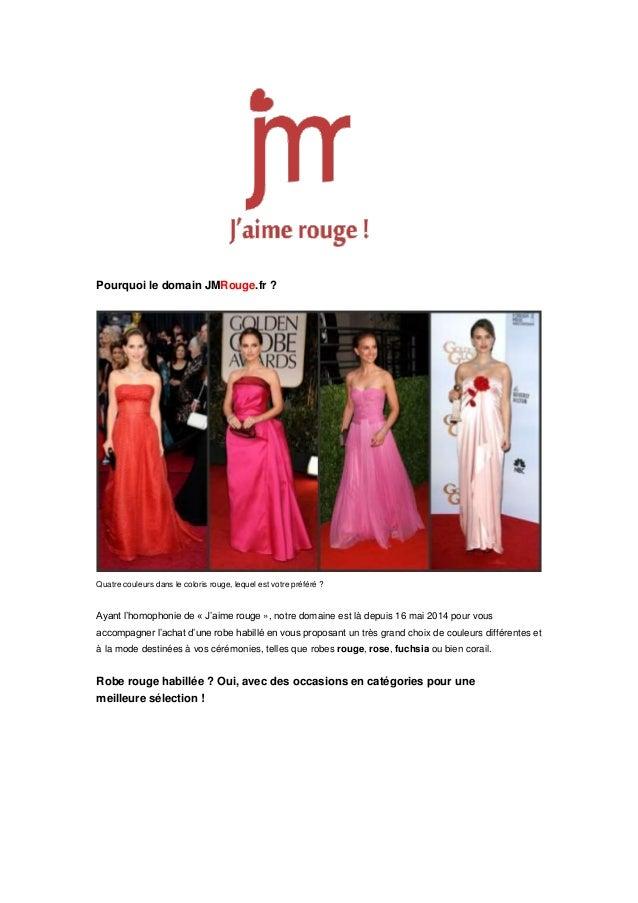 Pourquoi le domain JMRouge.fr ? Quatre couleurs dans le coloris rouge, lequel est votre préféré ? Ayant l'homophonie de « ...