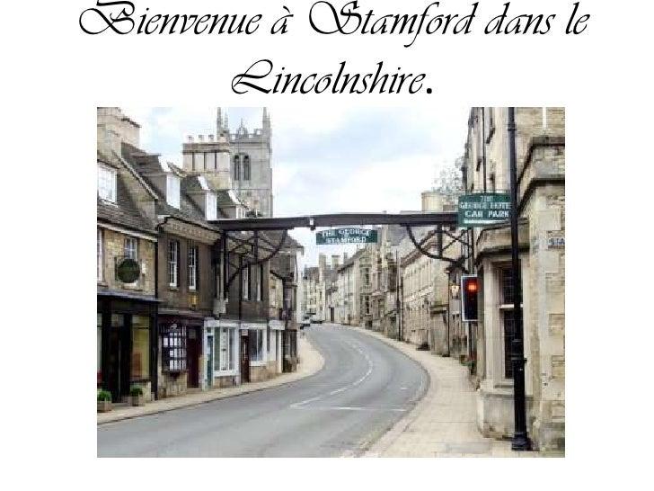 Bienvenue à Stamford dans le Lincolnshire.<br />