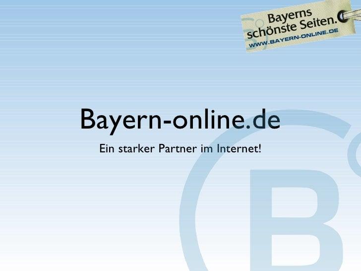 Bayern-online.de <ul><li>Ein starker Partner im Internet! </li></ul>