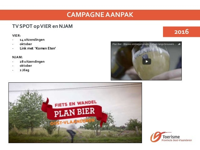 Consumenten/toeristen • Plan Bier Waasland 10 000 ex (– 2 maanden) + 10 000 ex • Plan BierVlaamse Ardennen: 17 000 extra e...