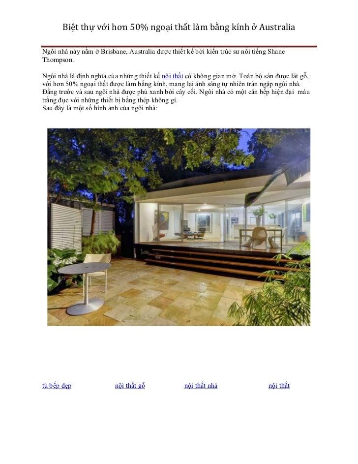 Biệt thự với hơn 50% ngoại thất làm bằng kính ở AustraliaNgôi nhà này nằm ở Brisbane, Australia được thiết kế bởi kiến trú...