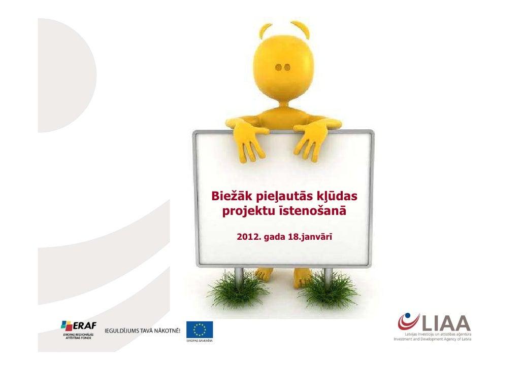 Biežāk pieļautās kļūdas  projektu īstenošanā   2012. gada 18.janvārī