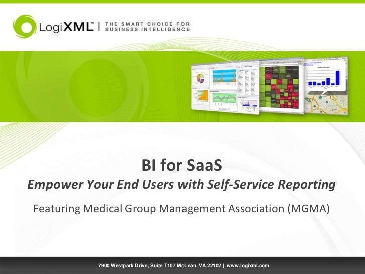 BI for SaaS Empower Your End Users with Self-Service ReportingFeaturing Medical Group Management Association (MGMA)<br />7...