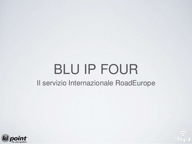 BLU IP FOUR Il servizio Internazionale RoadEurope