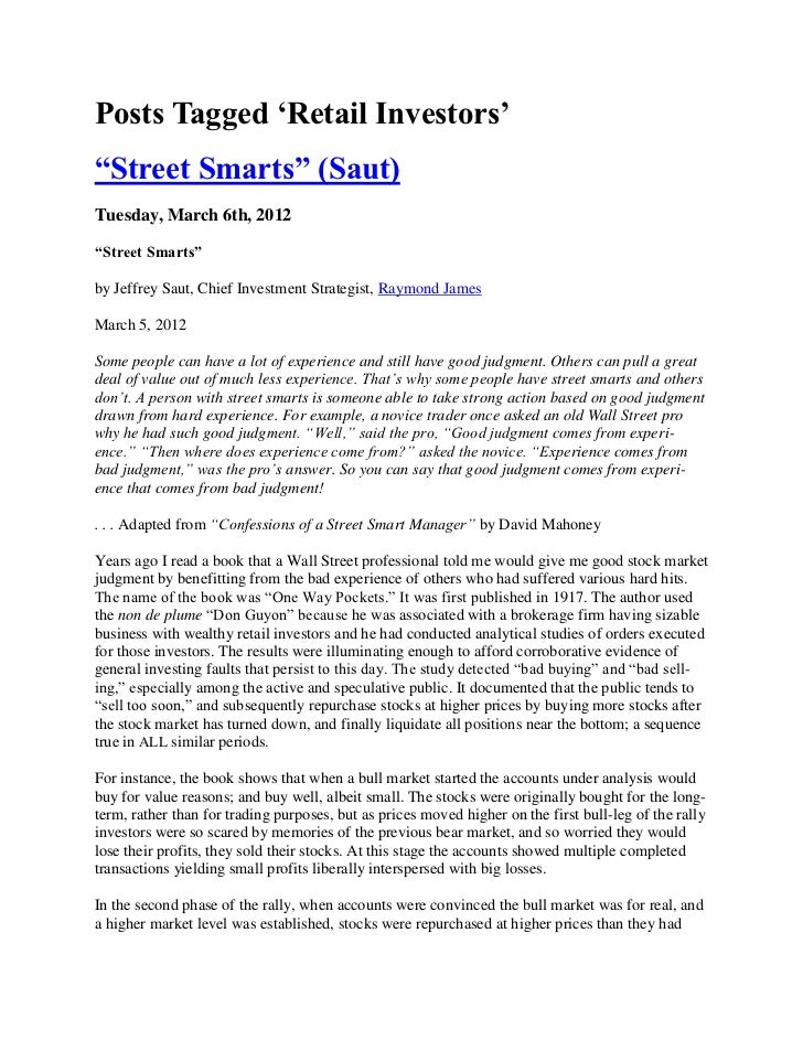 Posts Tagged ‗Retail Investors'―Street Smarts‖ (Saut)Tuesday, March 6th, 2012―Street Smarts‖by Jeffrey Saut, Chief Investm...