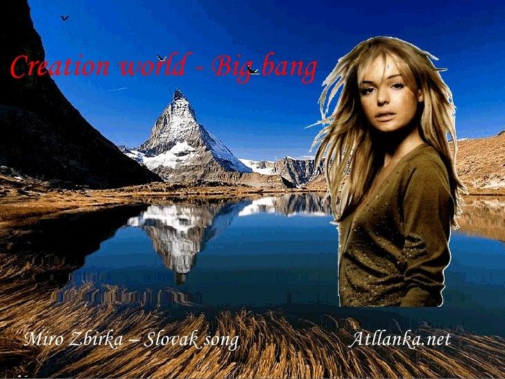 Creation world - Big bang Miro Zbirka – Slovak song Atllanka.net