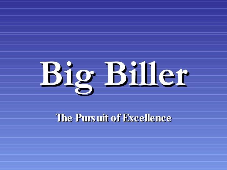 Big Biller The Pursuit of Excellence