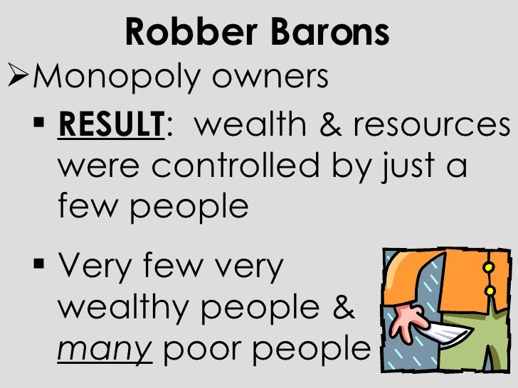 an introduction to the term robber baron Did you ever think that the term robber baron made good people look bad   toward the end of taking intro to microeconomics we spent several chapters on .