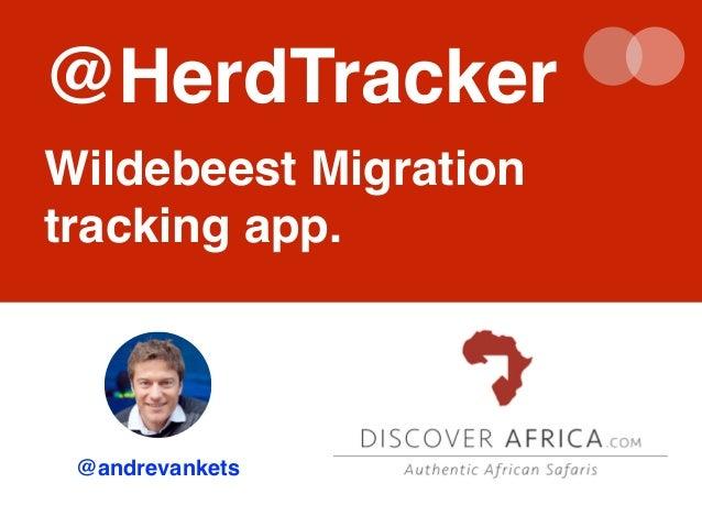 @HerdTracker!  Wildebeest Migration  tracking app.  @andrevankets