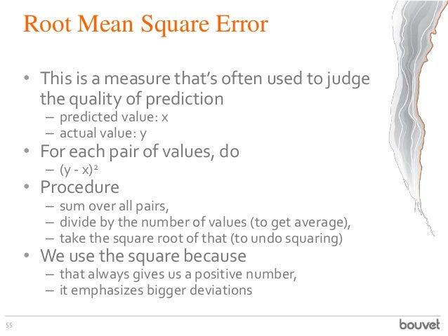 Root Mean Square Error• This