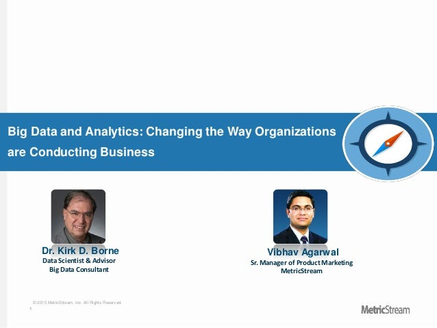 1 © 2015 MetricStream, Inc. All Rights Reserved. Big Data and Analytics: Changing the Way Organizations are Conducting Bus...
