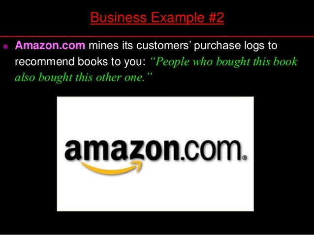 """ Amazon.com mines its customers' purchase logs to recommend books to you: """"People who bought this book also bought this o..."""