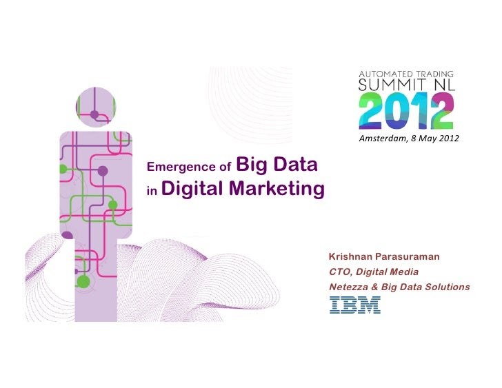 Amsterdam,	  8	  May	  2012	              Big Data           Title	  	  Emergence ofin Digital Marketing                  ...
