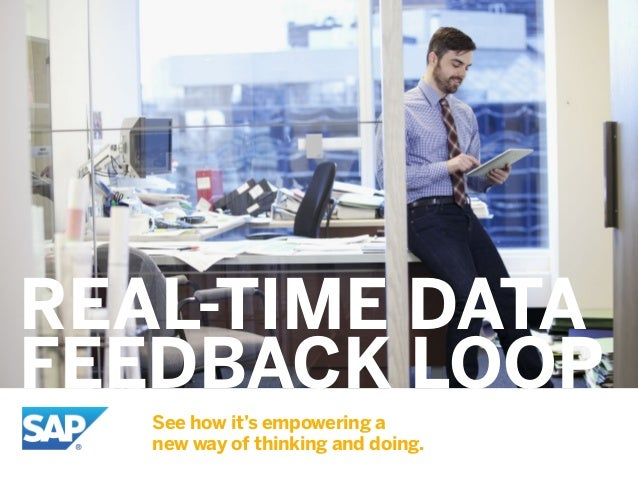 REAL-TIME DATA FEEDBACK LOOP See how it's empowering a new way of thinking and doing.