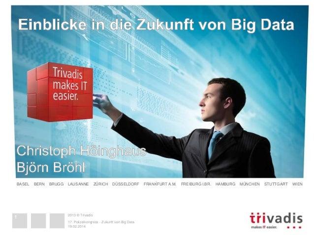 2013 © Trivadis BASEL BERN BRUGG LAUSANNE ZÜRICH DÜSSELDORF FRANKFURT A.M. FREIBURG I.BR. HAMBURG MÜNCHEN STUTTGART WIEN 2...