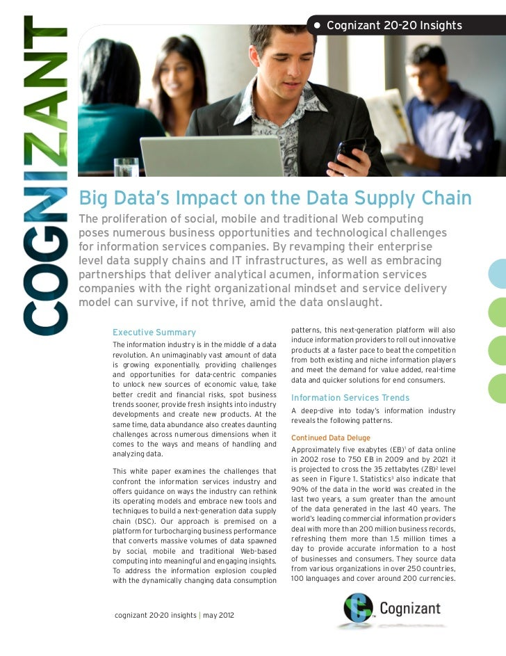 • Cognizant 20-20 InsightsBig Data's Impact on the Data Supply ChainThe proliferation of social, mobile and traditional We...