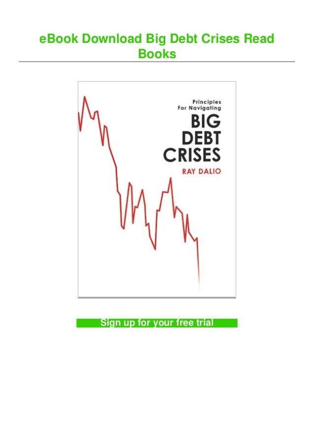 eBook Download Big Debt Crises Read Books Sign up for your free trial