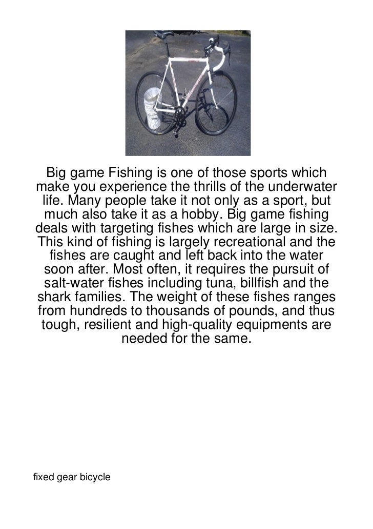 Big game Fishing is one of those sports whichmake you experience the thrills of the underwater life. Many people take it n...