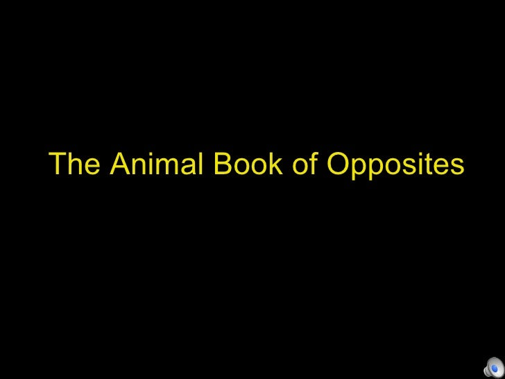 The Animal Book of Opposites
