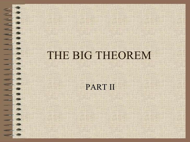 THE BIG THEOREM PART II