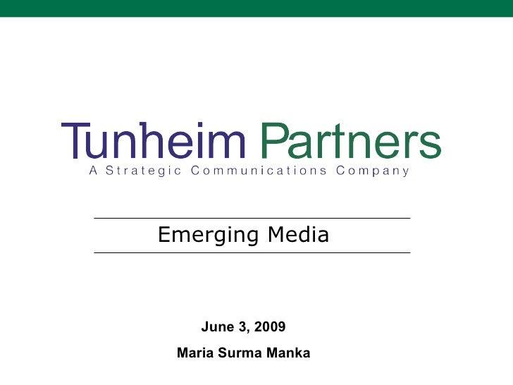Emerging Media June 3, 2009 Maria Surma Manka