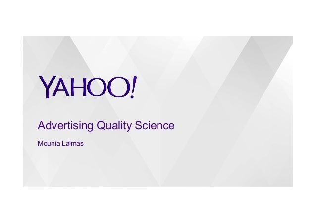Advertising Quality Science Mounia Lalmas