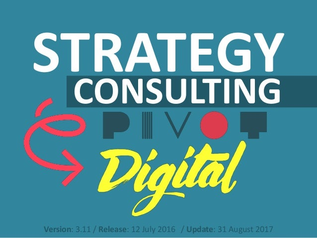 Version: 3.11 / Release: 12 July 2016 / Update: 31 August 2017 STRATEGY CONSULTING