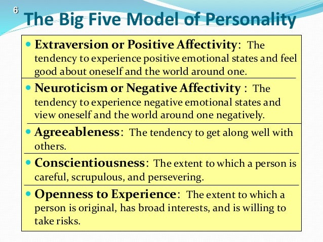 big five personality Research overview personality psychologists are interested in what differentiates one person from another and why we behave the way that we do.