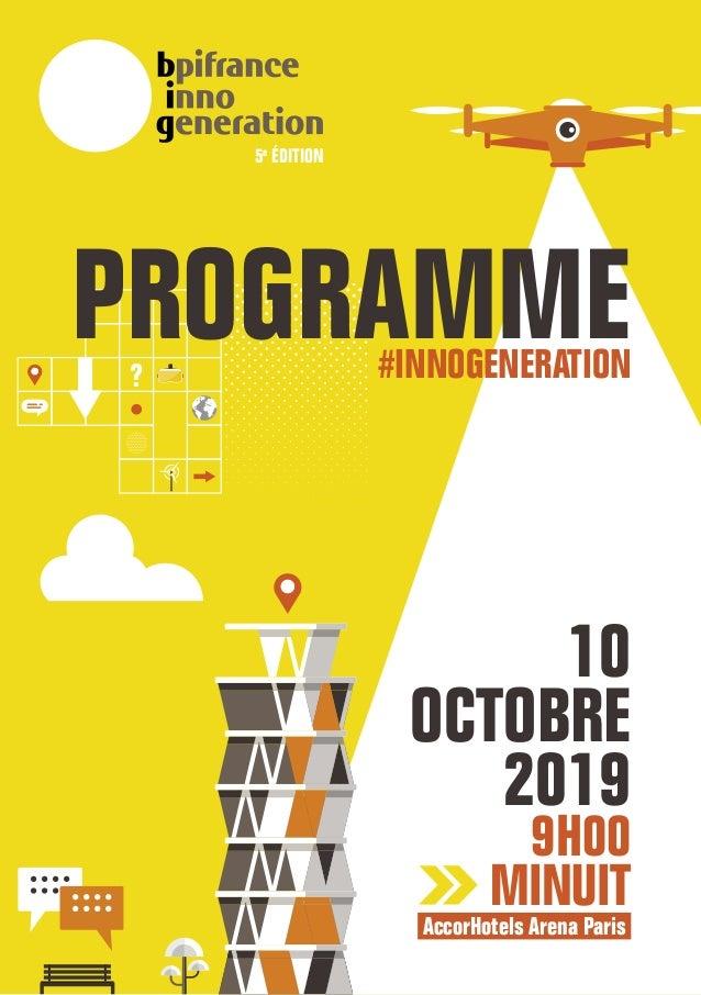 5e ÉDITION #INNOGENERATION 10 OCTOBRE 2019 9H00 MINUIT AccorHotels Arena Paris. PROGRAMME