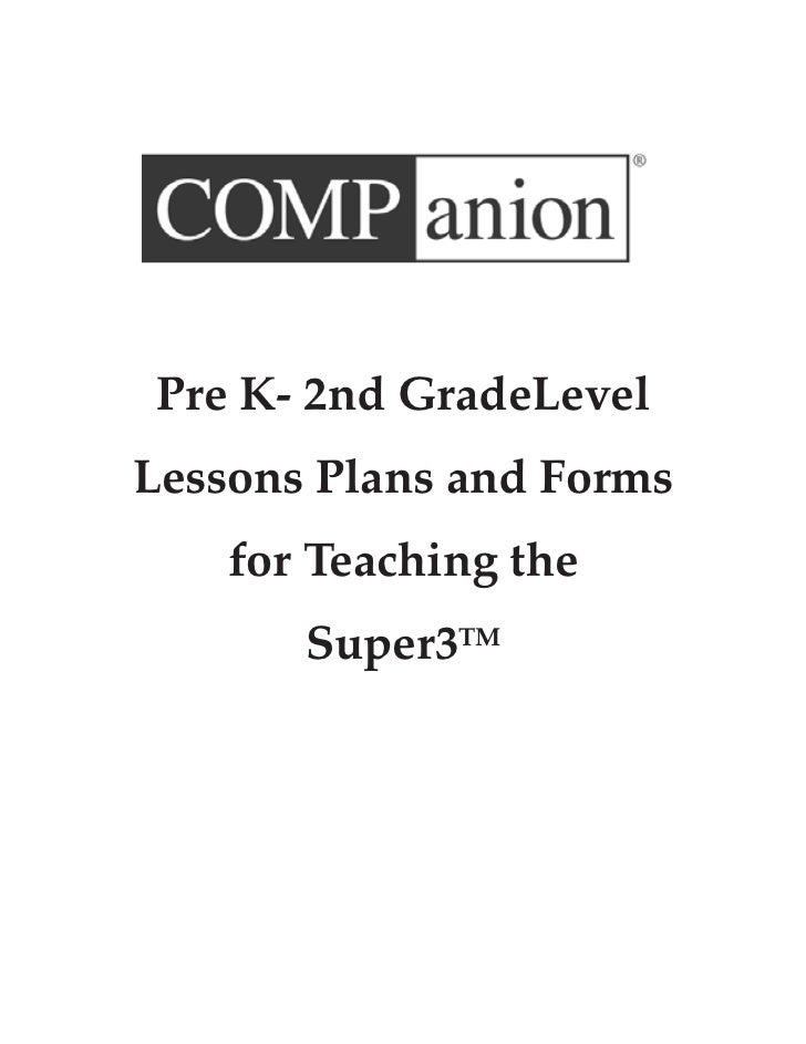 Pre K- 2nd GradeLevelLessons Plans and Forms    for Teaching the       Super3TM