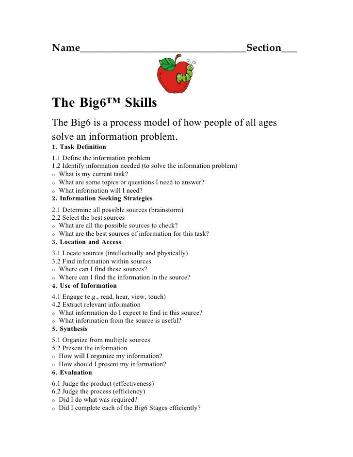 Name________________________________Section___     The Big6™ Skills The Big6 is a process model of how people of all ages ...