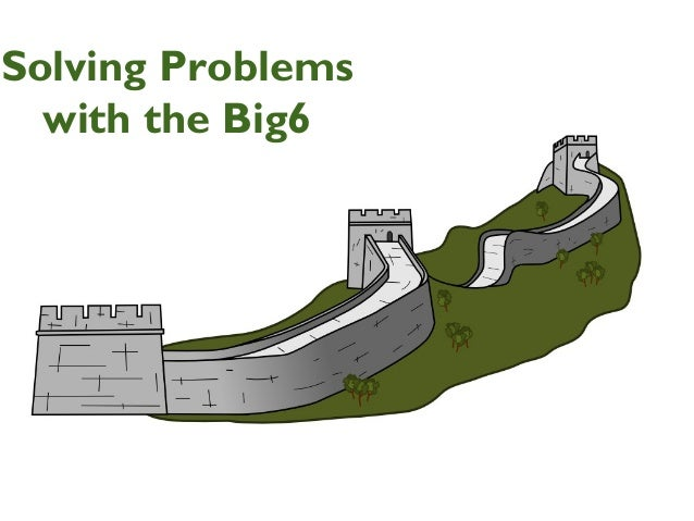 Solving Problems with the Big6