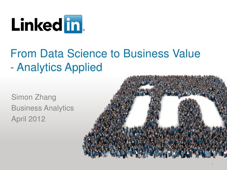 From Data Science to Business Value- Analytics AppliedSimon ZhangBusiness AnalyticsApril 2012                             ...