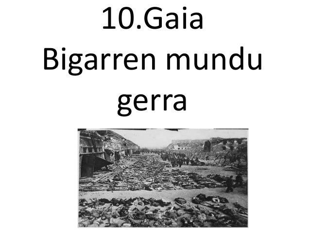10.GaiaBigarren mundu     gerra