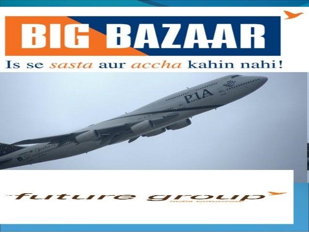 History of BIG BAZAR Big Bazaar was started by Kishore Biyani, the Group CEO and Managing Director of Pantaloon Retail B...