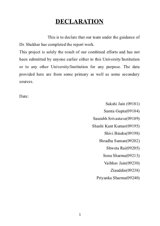 DECLARATION                This is to declare that our team under the guidance ofDr. Shekhar has completed the report work...