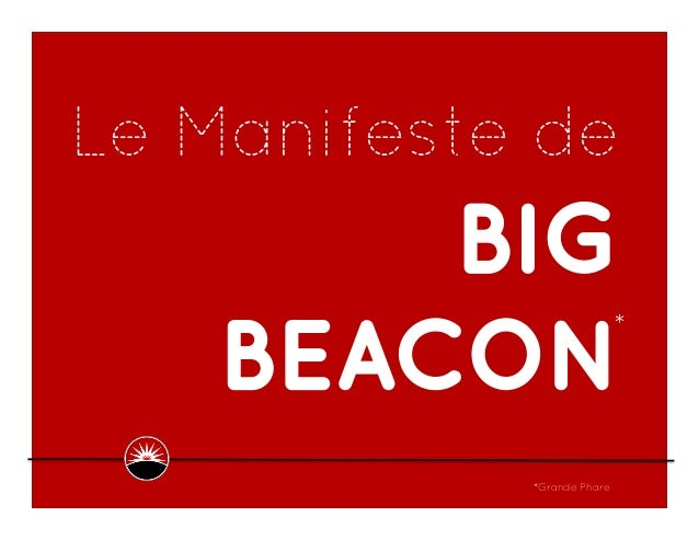 Le Manifeste de BIG BEACON *Grande Phare *