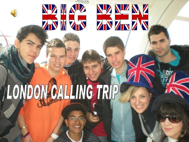 BIG BEN LONDON CALLING TRIP