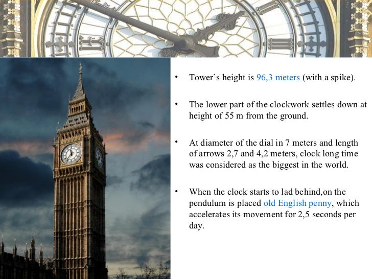 •   The Clock Tower of the Westminster palace is one of the most recognizable symbols of Great    Britain,and it is often ...