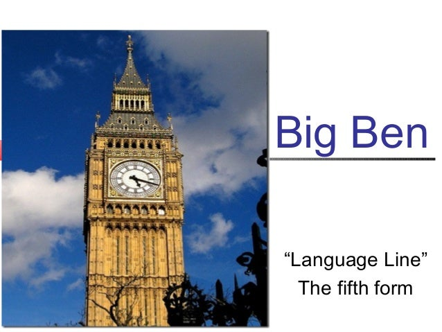 "Big Ben""Language Line""The fifth form"