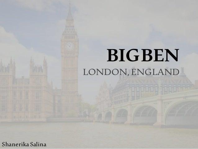 BIGBEN LONDON,ENGLAND ShanerikaSalina