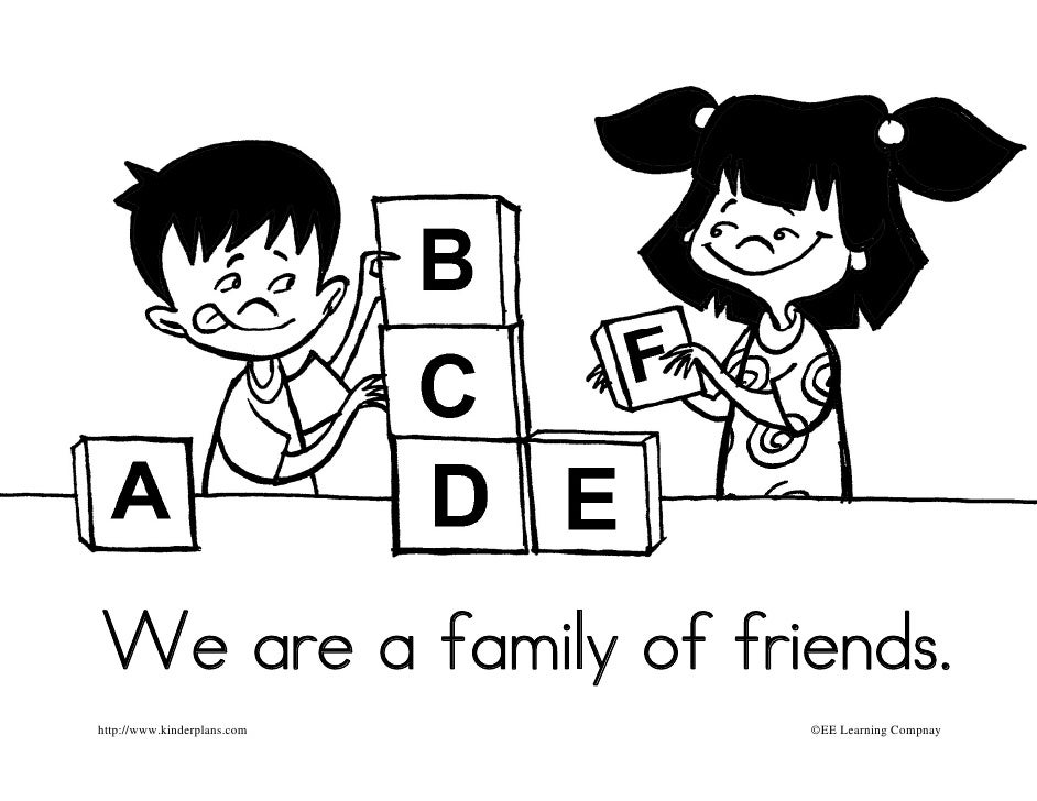 We are a family of friends. http://www.kinderplans.com   ©EE Learning Compnay
