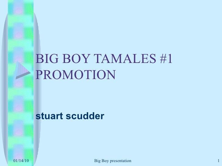 BIG BOY TAMALES #1 PROMOTION stuart scudder