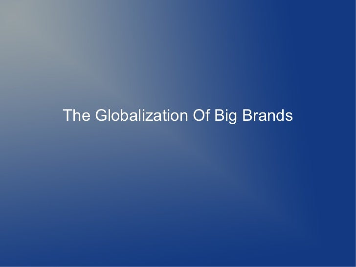 The Globalization Of Big Brands