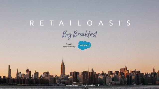 Proudly sponsored by BigBreakfast #bigbreakfast19@retailoasis