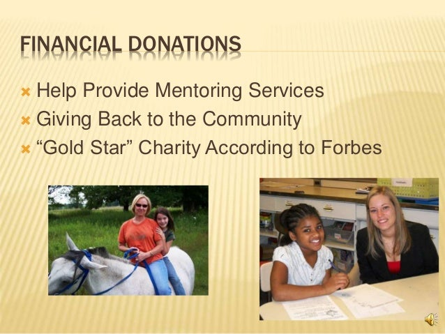 """FINANCIAL DONATIONS  Help Provide Mentoring Services  Giving Back to the Community  """"Gold Star"""" Charity According to Fo..."""