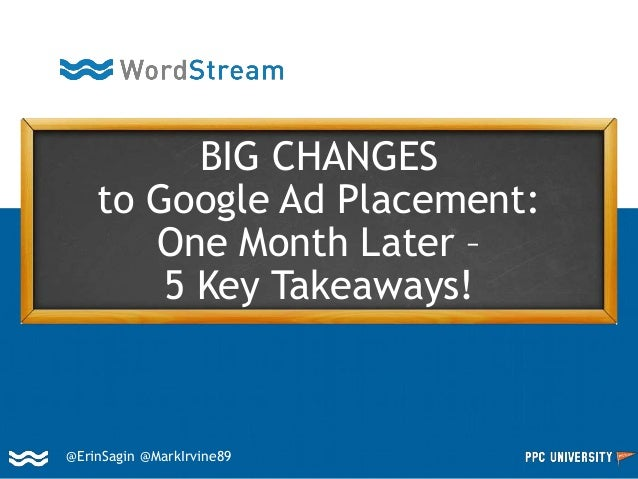 @ErinSagin @MarkIrvine89 BIG CHANGES to Google Ad Placement: One Month Later – 5 Key Takeaways!