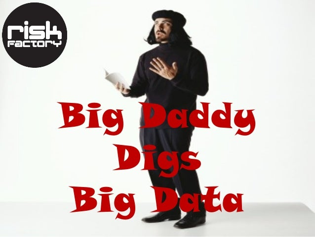 Big DaddyDigsBig Data