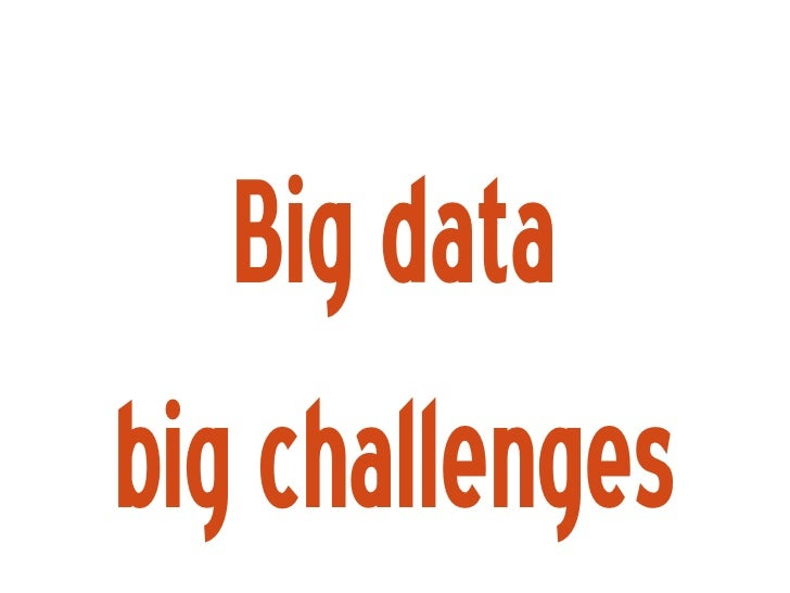 Big data big challenges